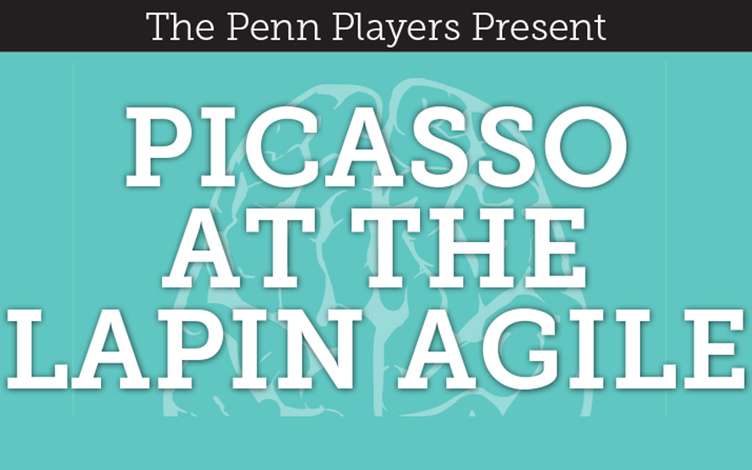 Penn Players Present Picasso at the Lapin Agile