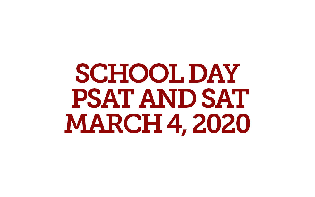 School Day PSAT and SAT: March 4, 2020