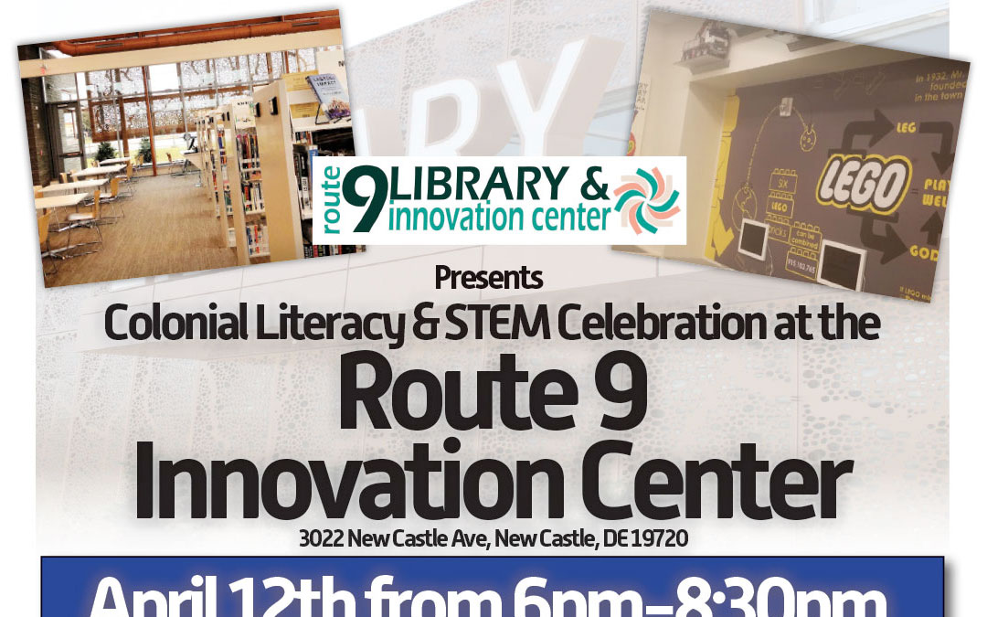 Colonial Literacy & STEM Celebration at the  Route 9  Innovation Center