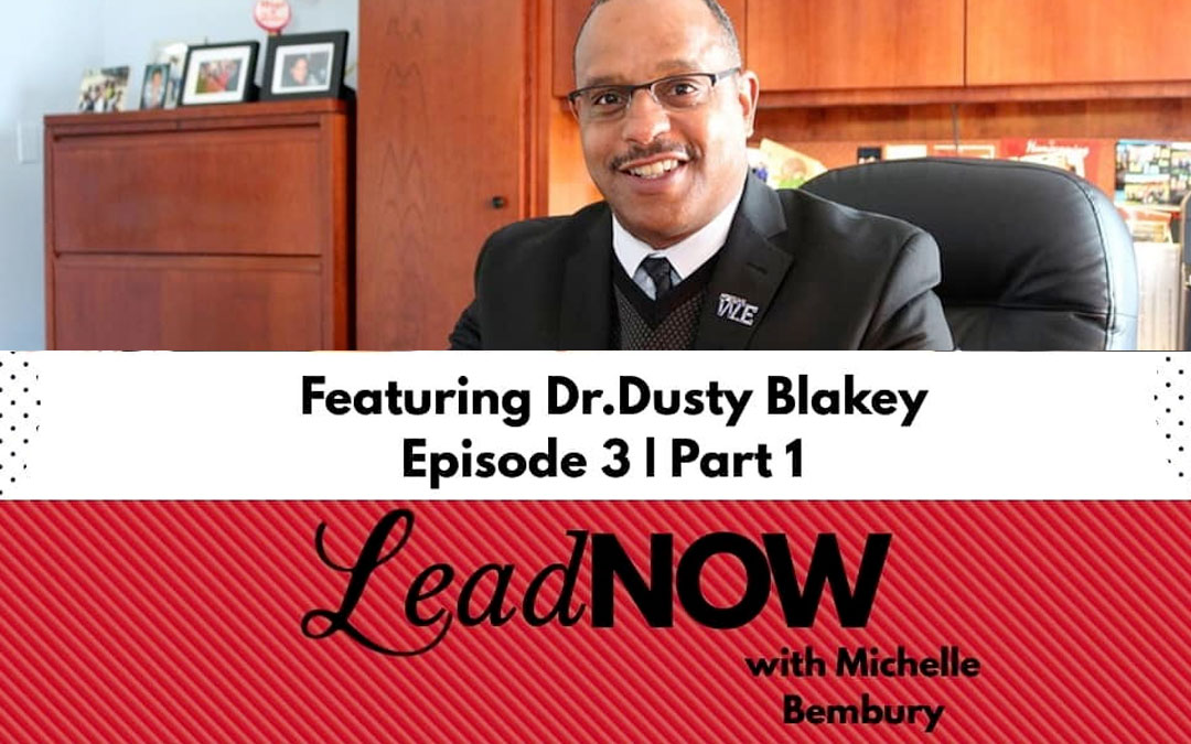 Dr. Blakey on Lead Now Podcast